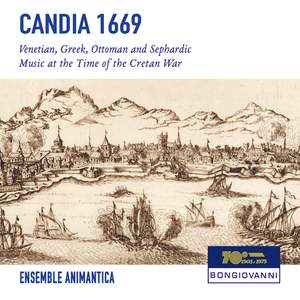 Candia 1669: Venetian, Greek, Ottoman & Sephardic Music at the Time of the Cretan War