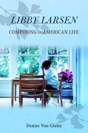 Libby Larsen: Composing an American Life