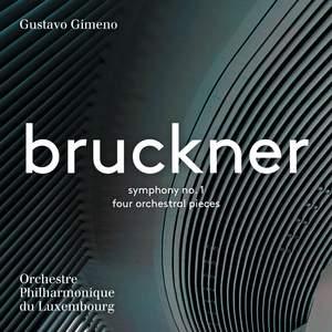 Bruckner: Symphony No. 1 & Four Orchestral Pieces