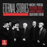 Eternal Stories: Quatuor Ebène & Michel Portal