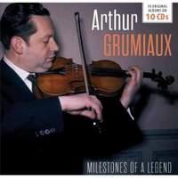 Arthur Grumiaux - Milestones of a Legend