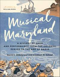 Musical Maryland: A History of Song and Performance from the Colonial Period to the Age of Radio