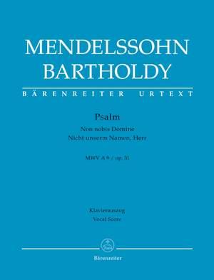"Mendelssohn, Felix: Psalm ""Non nobis Domine / Nicht unserm Namen, Herr"" op. 31 MWV A 9"