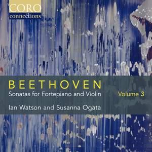 Beethoven: Sonatas for Fortepiano and Violin Volume 3