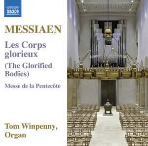 Messiaen: Les Corps glorieux & Messe de la Pentecôte