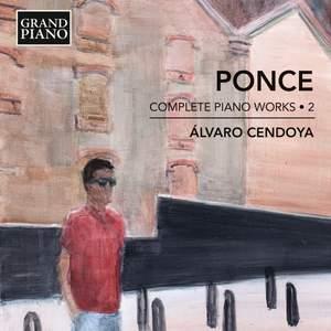 Manuel María Ponce: Complete Piano Works, Vol. 2