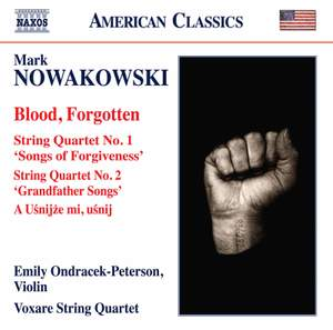 Nowakowski: Blood Forgotten & String Quartet Nos 1 & 2