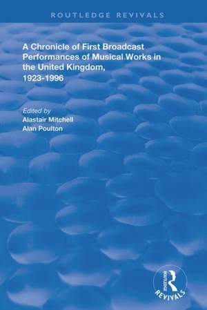 A Chronicle of First Broadcast Performances of Musical Works in the United Kingdom, 1923-1996