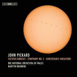 John Pickard: 16 Sunrises & Symphony No. 5