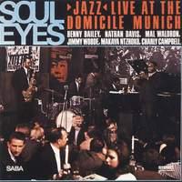 Soul Eyes - Live at the Domicile, Munich