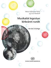 Bitten Hylleqvist Weile_Lene Bordorff: Musikalsk Legestue Kirkeåret Rundt