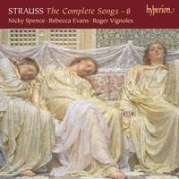 Richard Strauss: The Complete Songs Vol. 8