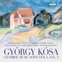 Kósa: Chamber Music with Viola, Vol. 2