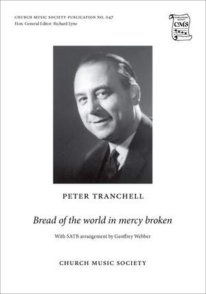 Tranchell, Peter: Bread of the world in mercy broken