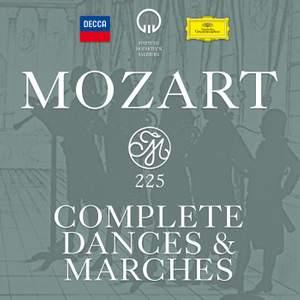 Mozart 225: Complete Dances & Marches