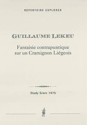 Lekeu, Guillaume: Fantaisie contrapuntique sur un Cramignon Liègeois