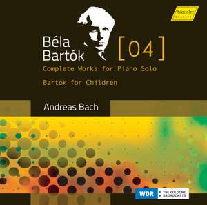 Bartók: The complete works for solo piano, Vol. 4