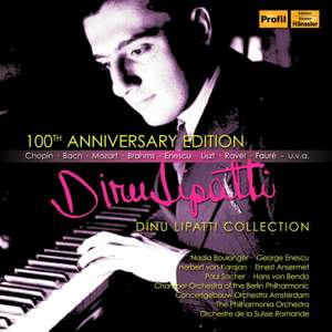 Dinu Lipatti Collection - 100th Anniversary Edition