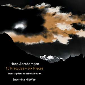 Hans Abrahamsen: 10 Preludes and Six Pieces
