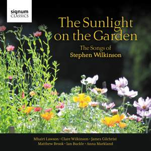The Sunlight on the Garden: The Songs of Stephen Wilkinson Product Image