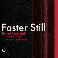 Brian Current: Faster Still