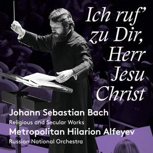 JS Bach: Ich ruf zu Dir, Herr Jesu Christ Product Image