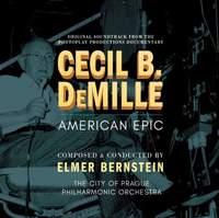 Elmer Bernstein - Cecil B. DeMille: American Epic
