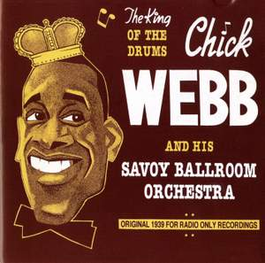 Chick Webb and His Savoy Ballroom Orchestra: The King of the Drums (1939)