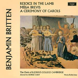 Britten: A Ceremony Of Carols, Rejoice In The Lamb & Missa Brevis