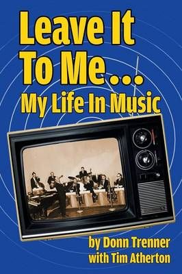 Leave It to Me... My Life in Music