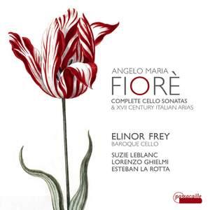 Fiorè: Complete Cello Sonatas & 17th Century Italian Arias Product Image