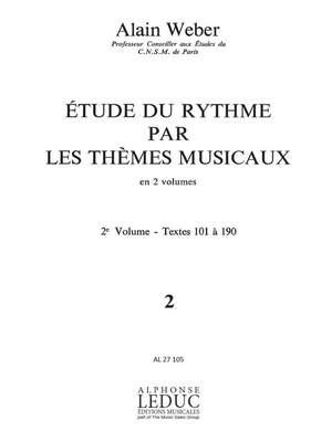 Alain Weber: Etude Du Rythme Par Les Themes Musicaux/Volume 2