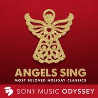 Angels Sing: Most Beloved Holiday Classics for Christmas