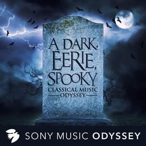 A Dark, Eerie, Spooky Classical Music Odyssey