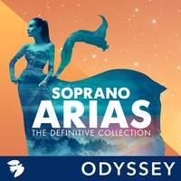 Soprano Arias: The Definitive Collection