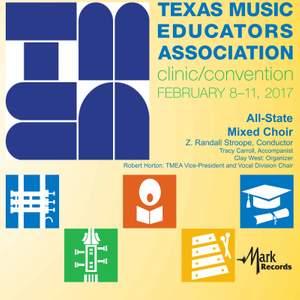 2017 Texas Music Educators Association (TMEA): All-State Mixed Choir [Live]