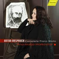 Anton Urspruch: Complete Piano Works