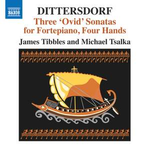 Dittersdorf: Three 'Ovid' Sonatas for Fortepiano, Four Hands