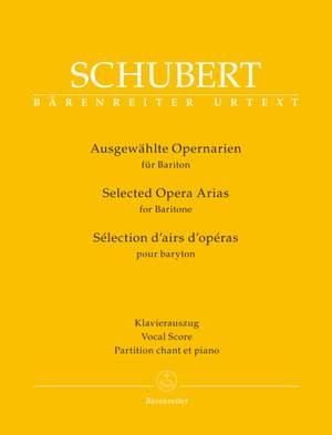 Schubert, Franz: Selected Opera Arias for Baritone
