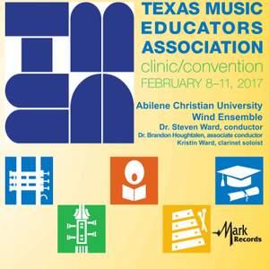 2017 Texas Music Educators Association (TMEA): Abilene Christian University Wind Ensemble [Live]