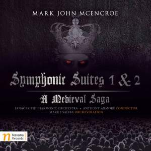 Mark John McEnroe: Symphonic Suites 1 & 2 - A Medieval Saga