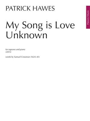 Patrick Hawes: My Song is Love Unknown
