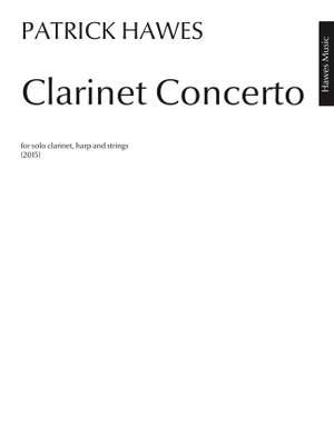 Patrick Hawes: Clarinet Concerto