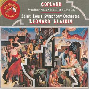 Copland: Symphony no. 3 & Music for a Great City