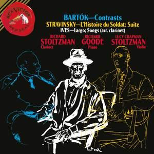 Bartók: Contrasts, Stravinsky: L'Histoire du Soldat - Suite, Ives: Largo, Songs