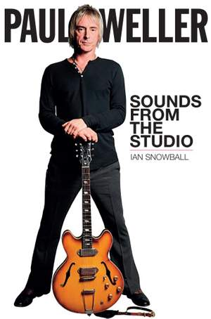 Ian Snowball: Paul Weller - Sounds From The Studio (Signed Edition)