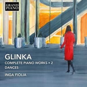 Glinka: Complete Piano Works, Vol. 2