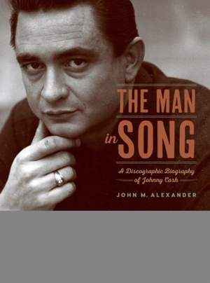 The Man in Song: A Discographic Biography of Johnny Cash Product Image