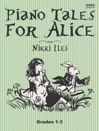 Nikki Iles: Piano Tales For Alice