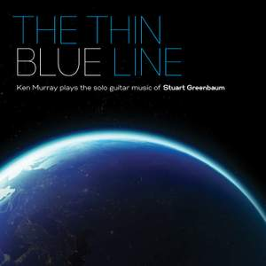 The Thin Blue Line: Ken Murray Plays The Solo Guitar Music Of Stuart Greenbaum Product Image